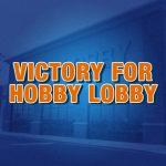 Victory-for-Hobby-Lobby-Blog-Graphic